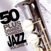 Les 50 plus grandes chansons de jazz, Vol. 3