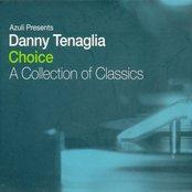 Azuli Presents Danny Tenaglia: Choice: A Collection of Classics (disc 2)