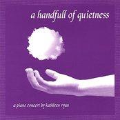 A Handfull Of Quietness