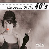 The Sound of the Fourties, Vol. 6