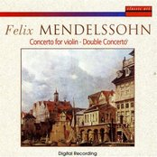 Felix Mendelssohn: Concerto For Violin - Double Concerto
