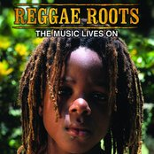 Reggae Roots: The Music Lives On