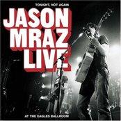 Tonight Not Again Jason Mraz Live