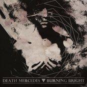 Death Mercedes / Burning Bright