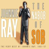 The Nabob Of Sob! The Very Best Of Johnnie Ray 1951-57