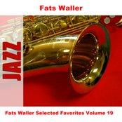 Fats Waller Selected Favorites, Vol. 19