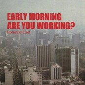 Early Morning Are You Working
