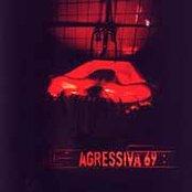 Agressiva 69 +