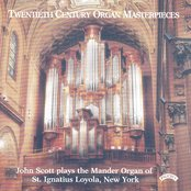 Twentieth Century Organ Masterpieces - The Mander Organ of St. Ignatius Loyola, New York