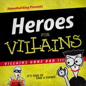 Villains Gone Bad III: Heroes For Villains