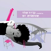 The Trip Created By Saint Etienne