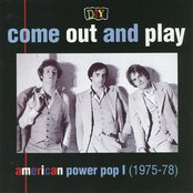 Come Out and Play: American Power Pop I (1975-1978)