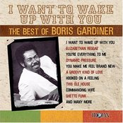 I Want to Wake Up With You: The Best of Boris Gardiner