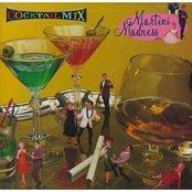 Cocktail Mix, Volume 2: Martini Madness