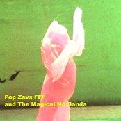 Pop Zavs FFF and the Magical No Banda