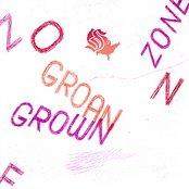 Grown Zone/Groan Zone