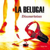 La Beluga!: Discourtoises