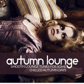 Autumn Lounge (Smooth Lounge Tunes For Chilled Autumn Days)