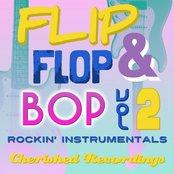 Flip Flop And Bop Vol 2