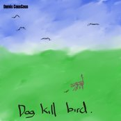 Dog Kill Bird