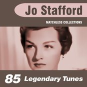 85 Legendary Tunes (The Ultimate Best of Jo Stafford Collection)