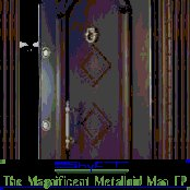 The Magnificent Metalloid Man EP