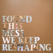 This Mess We Keep Reshaping