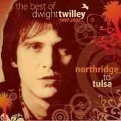 The Best Of Dwight Twilley 1997-2007 - Northridge to Tulsa