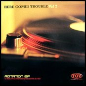 Here Comes Trouble, Volume 7: Rotation EP