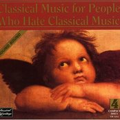 Classical Music for People Who Hate Classical Music (disc 1)