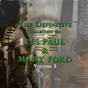 The Definitive Collection of Les Paul and Mary Ford, Vol. 3