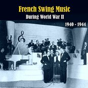 French Swing Music During World War II  / Recordings 1940 - 1944