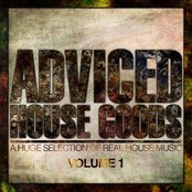 Adviced House Goods, Vol. 1 (A Huge Selection of Real House Music)