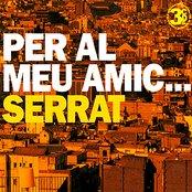 SERRAT:Per Al Meu Amic...Serrat