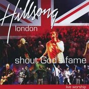 Shout God's Fame - Hillsong London