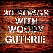 30 Songs With Woody Guthrie