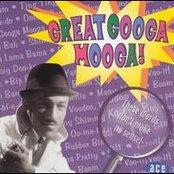 Great Googa Mooga!