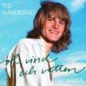 Sol, vind och vatten/Det bästa med Ted Gärdestad