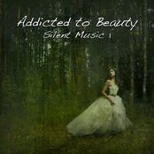 Addicted to Beauty - Silent Music 1