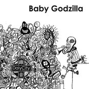 Dally City Records Presents : Baby Godzilla