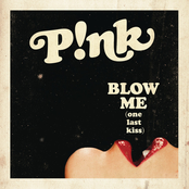 Blow Me (One Last Kiss) - Single