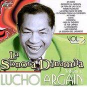 La Sonora Dinamita Tributo a: Lucho Argain Vol 2