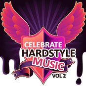 Celebrate Hardstyle Music, Vol. 2 (Feel the Hardcore Jumpstyle Vibes)