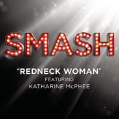 Redneck Woman (SMASH Cast Version featuring Katharine McPhee)
