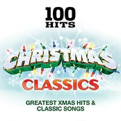 100 Hits – Christmas Classics - Classic Xmas Hits & Greatest Songs