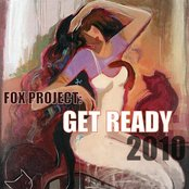 FOX PROJECT : GET READY
