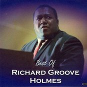 """Best of Richard """"Groove"""" Holmes"""