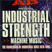 AP Presents: Industrial Strength Machine Music