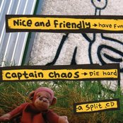 Nice And Friendly + Captain Chaos (Have Fun/Die Hard)