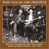 Music from the Lost Provinces (Old-Time Stringbands from Ashe Cty NC, 1927-1931)